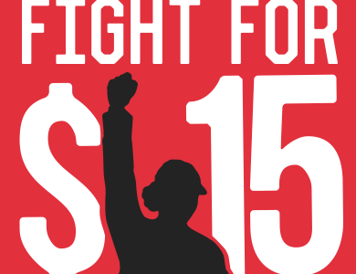 The Fight for $15 Minimum Wage